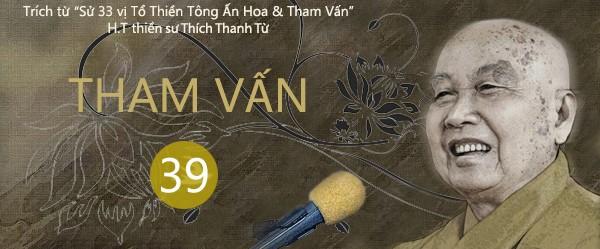Tham Vấn HT. Thích Thanh Từ - Câu 39
